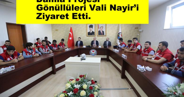Damla Projesi Gönüllüleri Vali Nayir'i Ziyaret Etti.