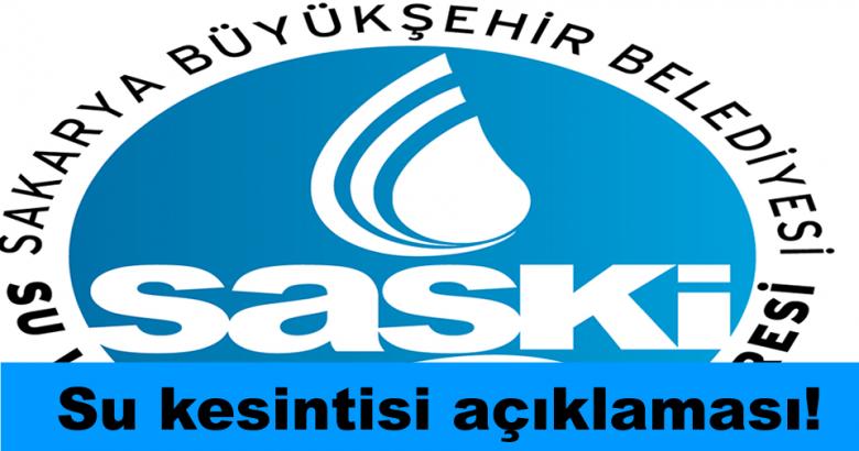 SASKİ'den önemli su kesintisi açıklaması