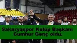 Sakaryaspor Kulüp Başkanı Cumhur Genç oldu.