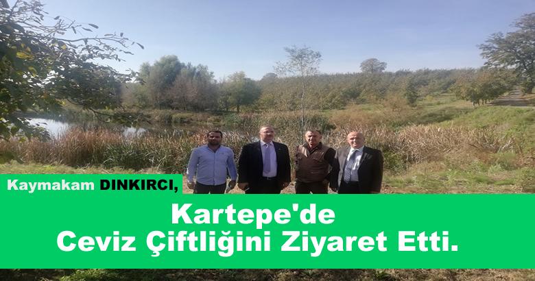 Kartepe'de  Ceviz Çiftliğini Ziyaret Etti.