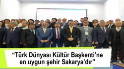 """""""Türk Dünyası Kültür Başkenti'ne en uygun şehir Sakarya'dır"""""""