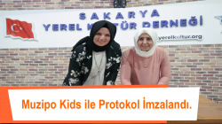 Sakarya Yerel Kültür Derneği ve Muzipo Kids Arasında Protokol İmzalandı.