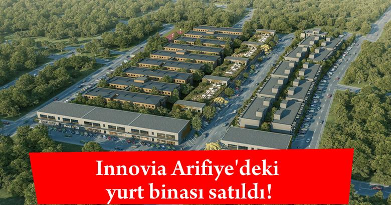 Innovia Arifiye'deki yurt binası satıldı!