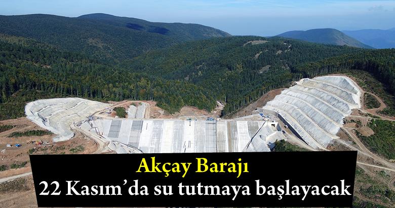 Akçay Barajı 22 Kasım'da su tutmaya başlayacak