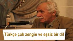 Türkçe çok zengin ve eşsiz bir dil
