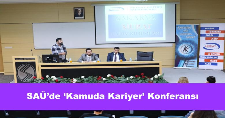 """SAÜ'de """"Kamuda Kariyer""""  başlıklı konferans düzenlendi."""