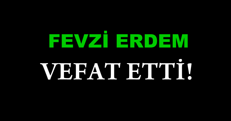 ERDEM AİLESİNİN ACI GÜNÜ!