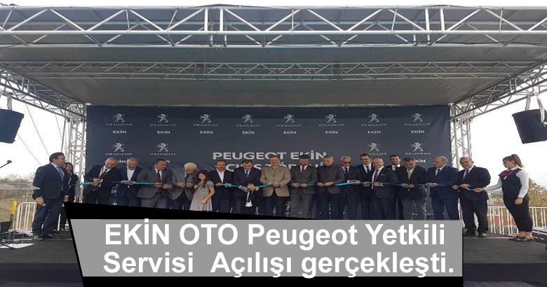 EKİN OTO Peugeot Yetkili Servisi  Açılışı gerçekleşti.