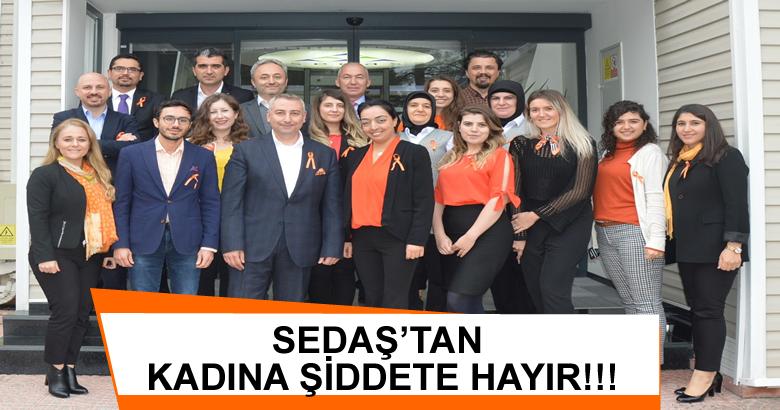 SEDAŞ'TAN KADINA ŞİDDETE HAYIR!!!