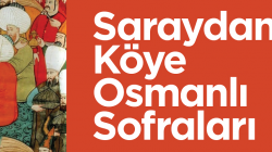 Saraydan Köye Osmanlı Sofraları konuşulacak