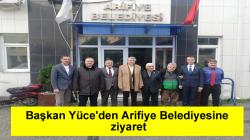 Başkan Yüce'den Arifiye Belediyesine ziyaret