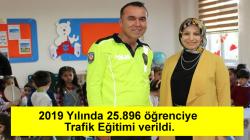 2019 Yılında 25.896 öğrenciye Trafik Eğitimi verildi.