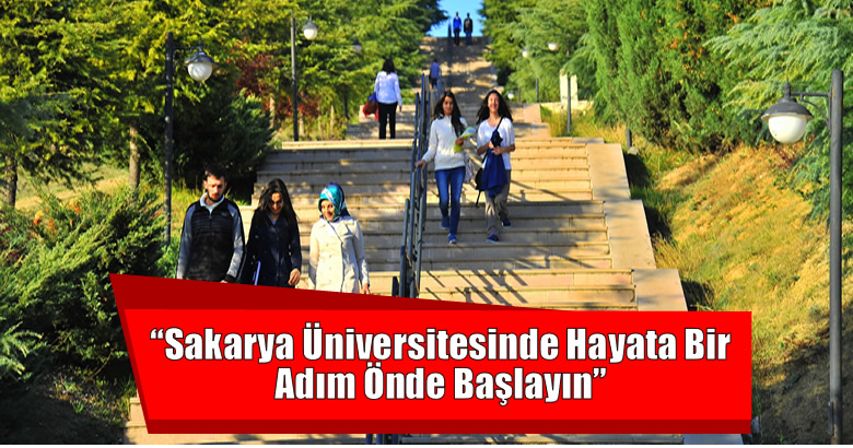 """""""Sakarya Üniversitesinde Hayata Bir Adım Önde Başlayın"""""""