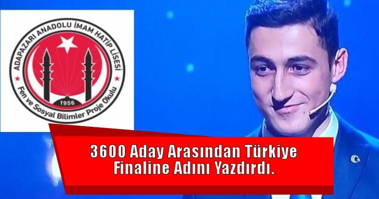 3600 Aday Arasından Türkiye Finaline Adını Yazdırdı.