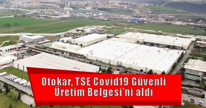 Otokar COVID-19 Güvenli Üretim Belgesi'ni almaya hak kazandı.