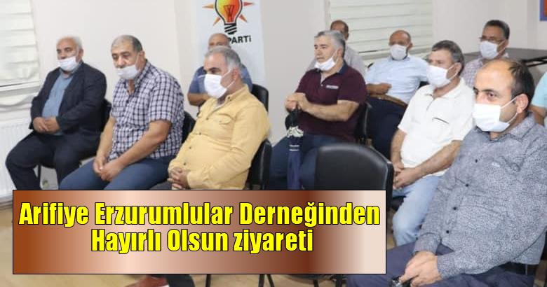Arifiye Erzurumlular Derneğinden Hayırlı Olsun ziyareti