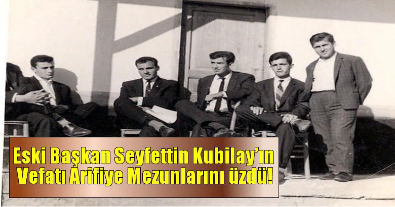 Eski Başkan Kubilay'ın Vefatı Arifiye Mezunlarını üzdü!