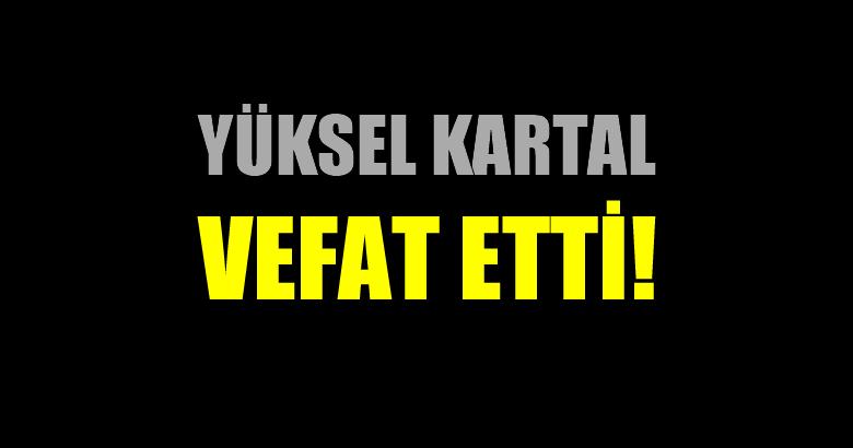 KARTAL AİLESİNİN ACI GÜNÜ!..