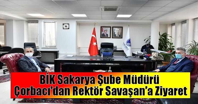 BİK Sakarya Şube Müdürü Çorbacı'dan Rektör Savaşan'a Ziyaret