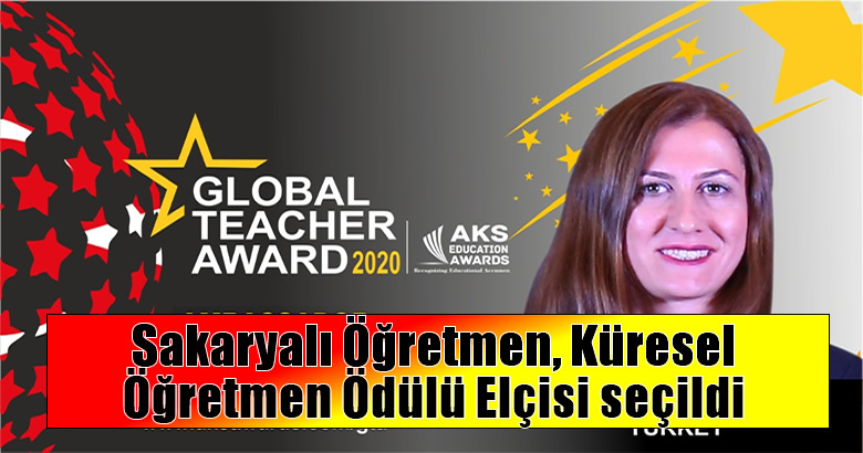 Sakaryalı Öğretmen, Küresel Öğretmen Ödülü Elçisi seçildi