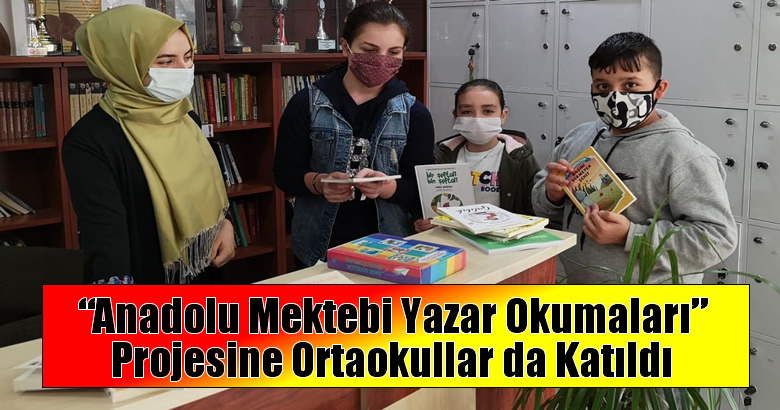 """""""Anadolu Mektebi Yazar Okumaları"""" Projesine Ortaokullar da Katıldı"""