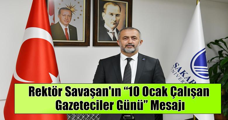 """Rektör Savaşan'ın """"10 Ocak Çalışan Gazeteciler Günü"""" Mesajı"""