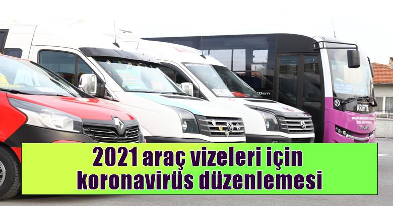 2021 araç vizeleri için koronavirüs düzenlemesi