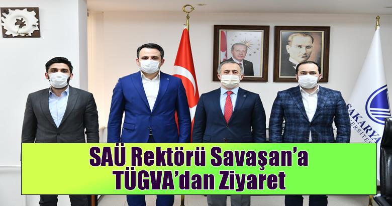 SAÜ Rektörü Savaşan'a TÜGVA'dan Ziyaret