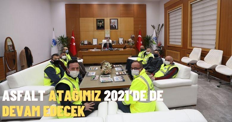 Asfalt atağımız 2021'de de devam edecek