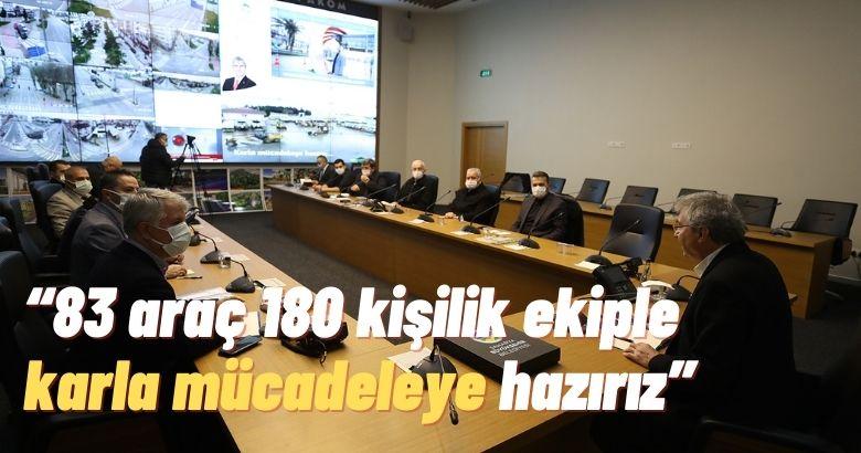 """""""83 araç 180 kişilik ekiple karla mücadeleye hazırız"""""""