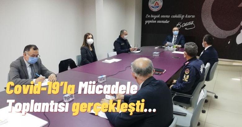 Covid-19'la Mücadele Toplantısı gerçekleşti…