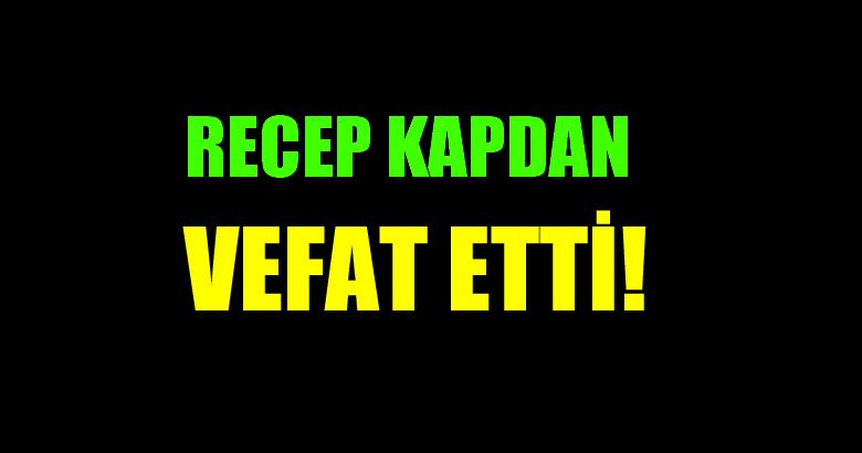 KAPDAN AİLESİNİN ACI GÜNÜ!..