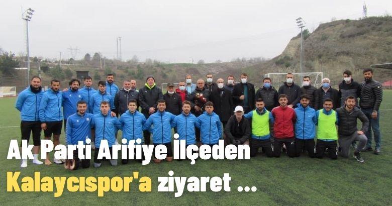 Ak Parti Arifiye İlçeden Kalaycıspor'a ziyaret …