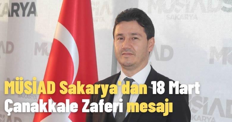 MÜSİAD Sakarya'dan 18 Mart Çanakkale Zaferi mesajı