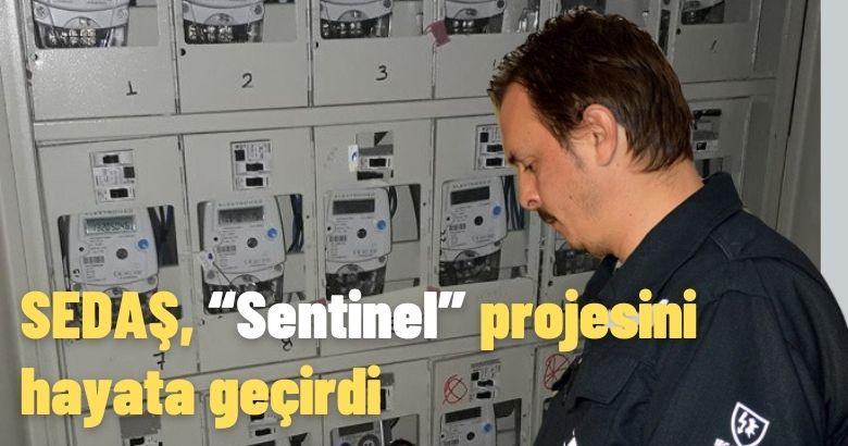 """SEDAŞ, """"Sentinel"""" projesini hayata geçirdi"""