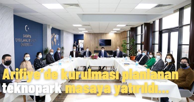 Arifiye'de kurulması planlanan teknopark masaya yatırıldı.