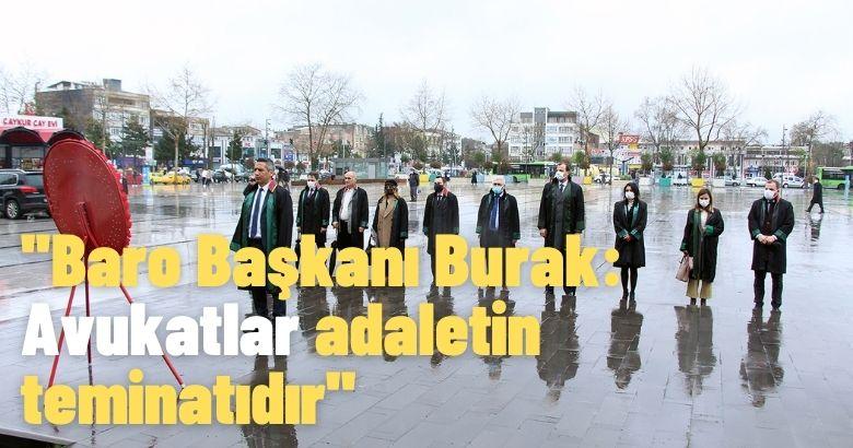 Baro Başkanı Burak: Avukatlar adaletin teminatıdır