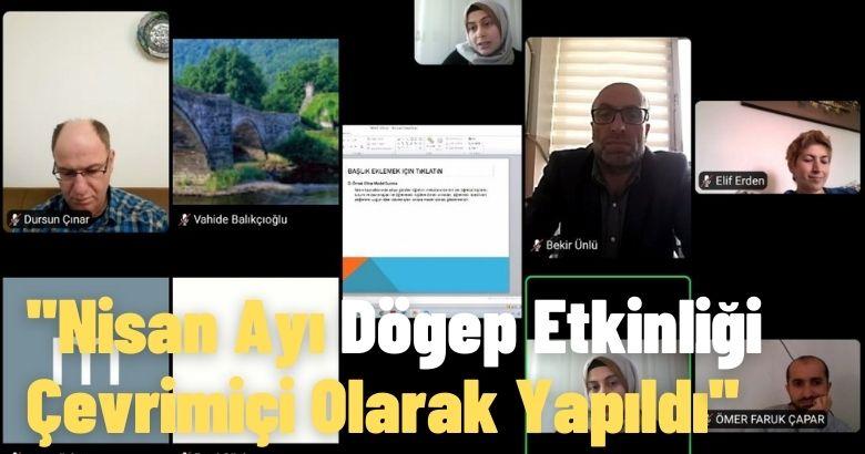 Nisan Ayı Dögep Etkinliği Çevrimiçi Olarak Yapıldı