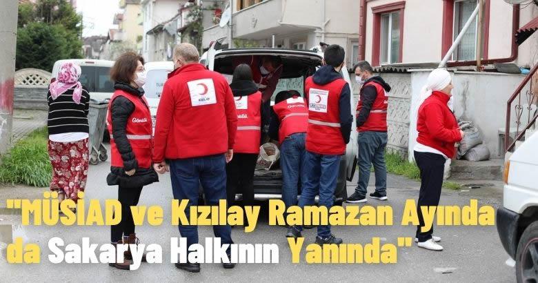 MÜSİAD ve Kızılay Ramazan Ayında da Sakarya Halkının Yanında