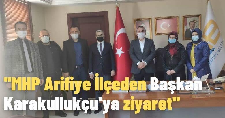 MHP Arifiye İlçeden Başkan Karakullukçu'ya ziyaret