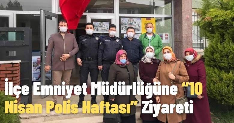 """İlçe Emniyet Müdürlüğüne """"10 Nisan Polis Haftası"""" Ziyareti"""