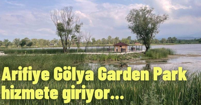 Arifiye Gölya Garden Park hizmete giriyor