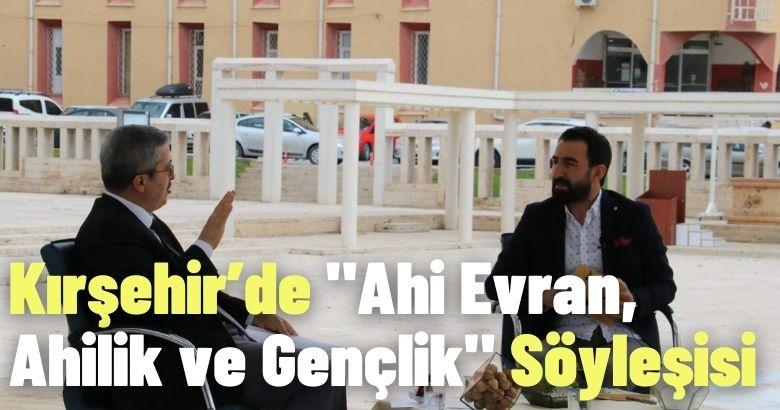 """Kırşehir'de """"Ahi Evran, Ahilik ve Gençlik"""" Söyleşisi canlı yayımlandı."""