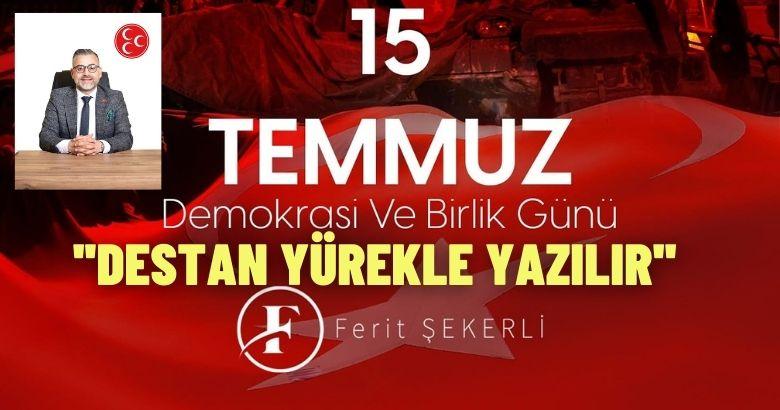 MHP Arifiye İlçe Başkanı Şekerli'den 15 Temmuz Mesajı