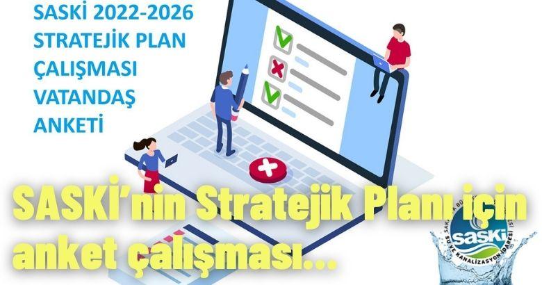 SASKİ'nin Stratejik Planı için anket çalışması