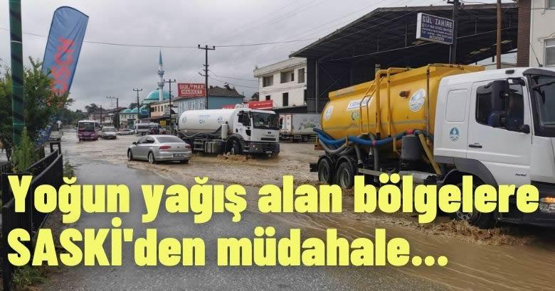 Yoğun yağış alan bölgelere  SASKİ'den müdahale
