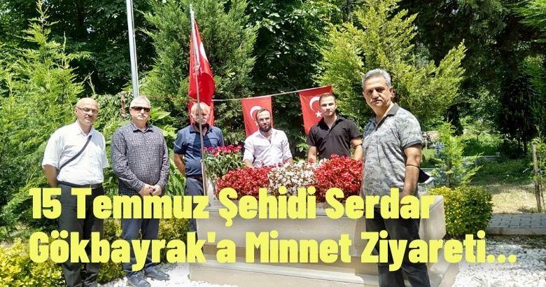 15 Temmuz Şehidi Serdar Gökbayrak'a Minnet Ziyareti