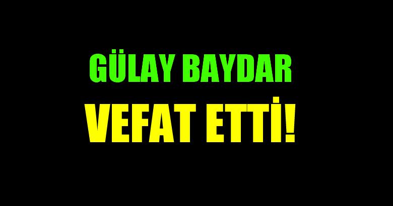 BAYDAR AİLESİNİN ACI GÜNÜ!..