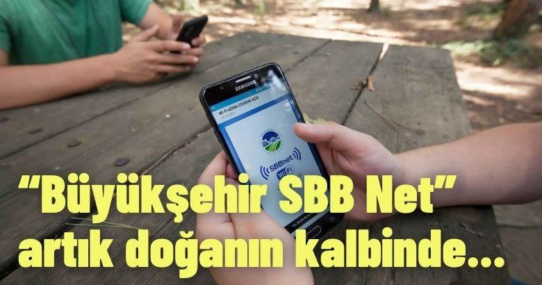 """""""Büyükşehir SBB Net"""" artık doğanın kalbinde"""