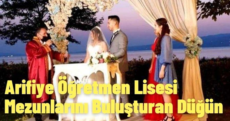 Arifiye Öğretmen Lisesi Mezunlarını Buluşturan Düğün